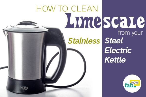 How to Clean Limescale from your Stainless Steel Electric ...