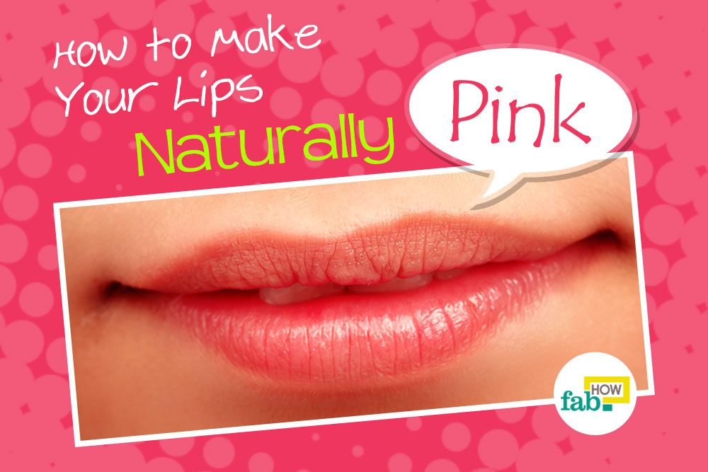 make your lips naturally pink