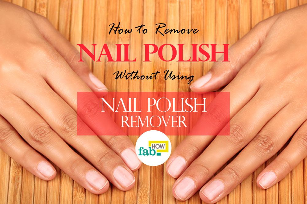 remove-nail polish without remover
