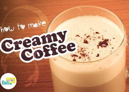 Make creamy coffee