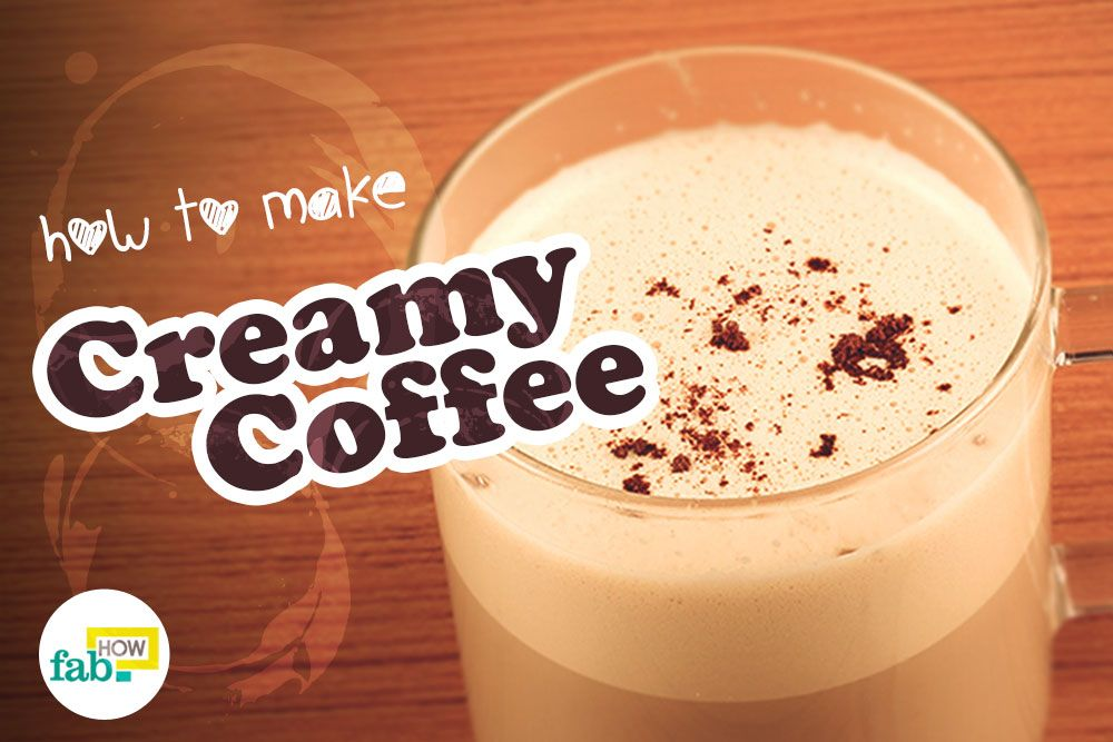 Make creamy coffee