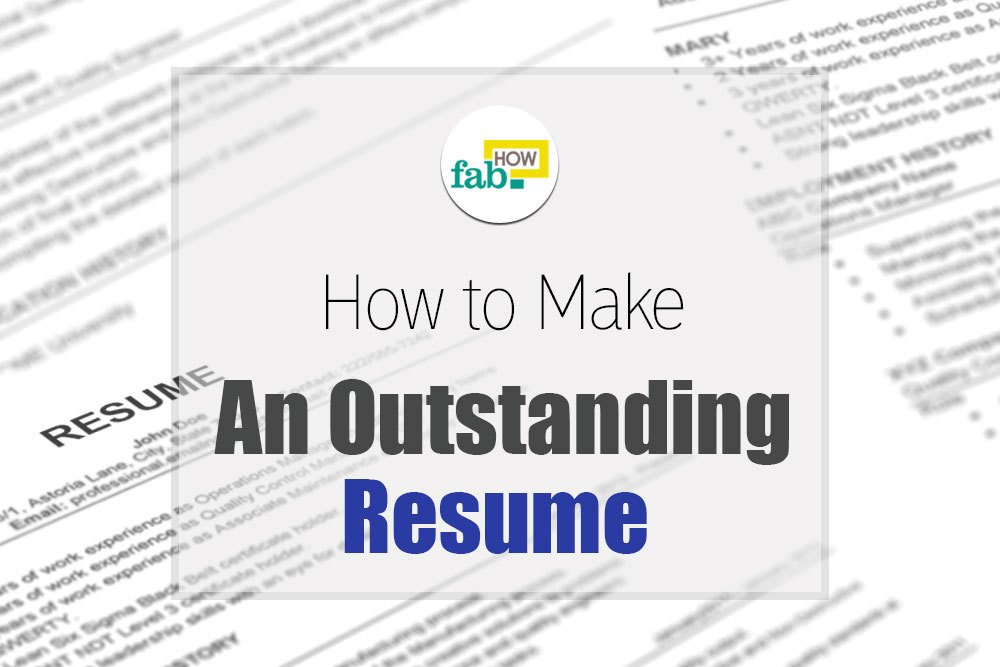 How To Make An Outstanding Resume (Get Free Samples)  How To Make An Outstanding Resume