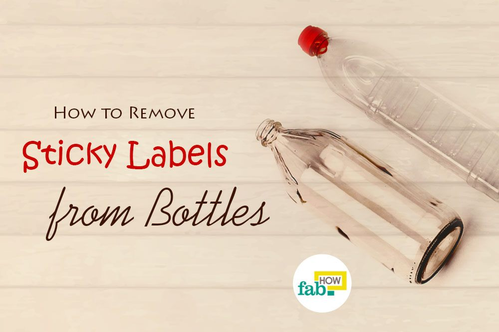 how to remove sticky labels from bottles without fuss fab how. Black Bedroom Furniture Sets. Home Design Ideas