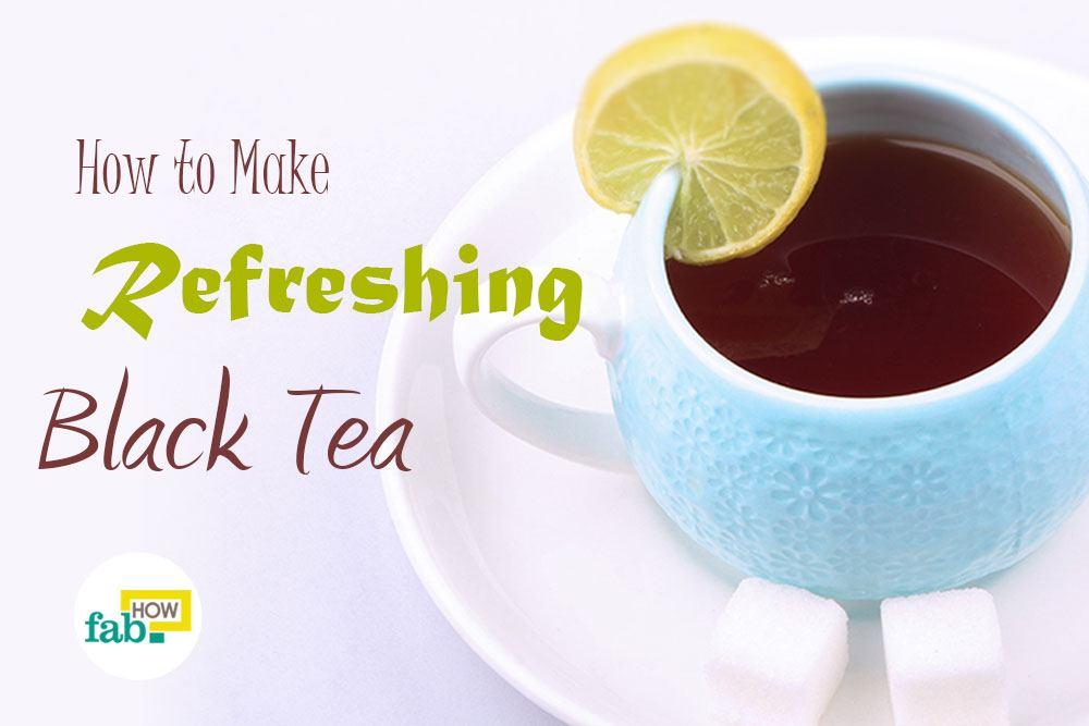 Brew black tea perfectly