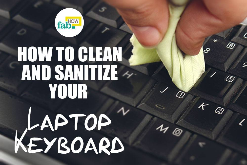 Safely clean your laptop keyboard