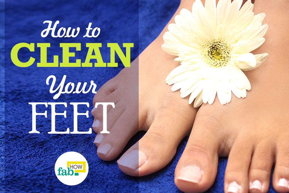 Clean your feet