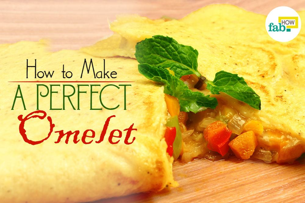 Make a perfect omelet