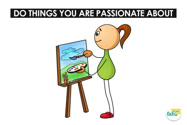 do things you are passioante around