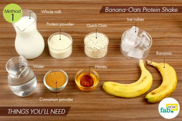 Banana oats protein shake things need