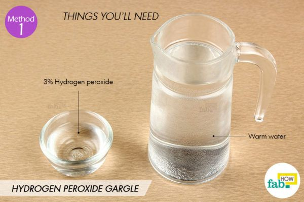Hydrogen peroxide gargle things need