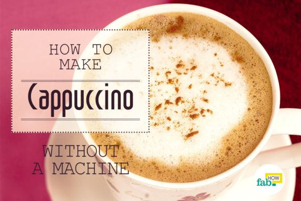 Make cappuccino in 5 minutes without machine