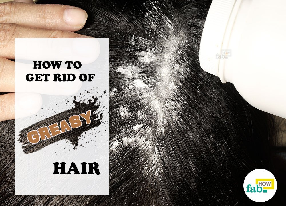 how to get greasy hair