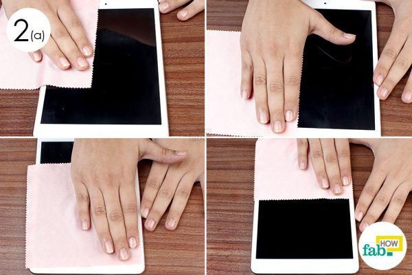 wipe the screen with microfiber cloth