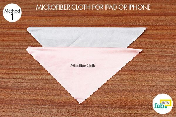 things you need for cleaning ipad and iphone screen