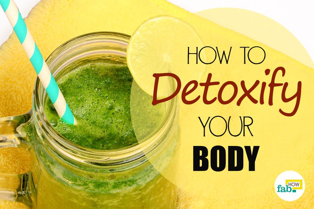 How To Detox Your Body From Toxins Naturally