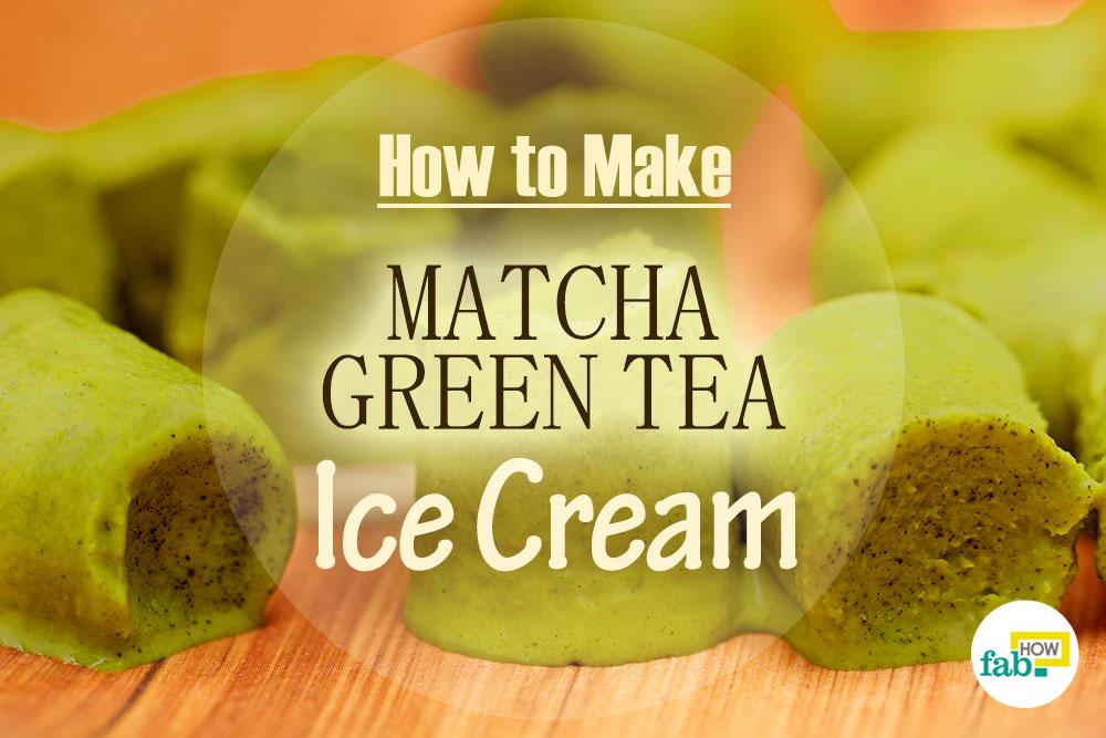 make matcha green tea ice cream