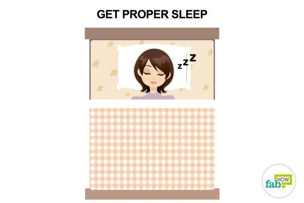 get proper sleep to de-stress