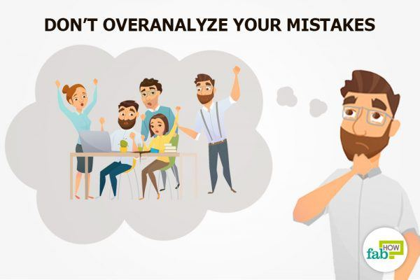 dont overanalyze your mistakes
