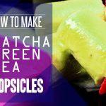 matcha popsicles