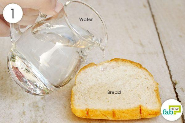 moisten the bread with water