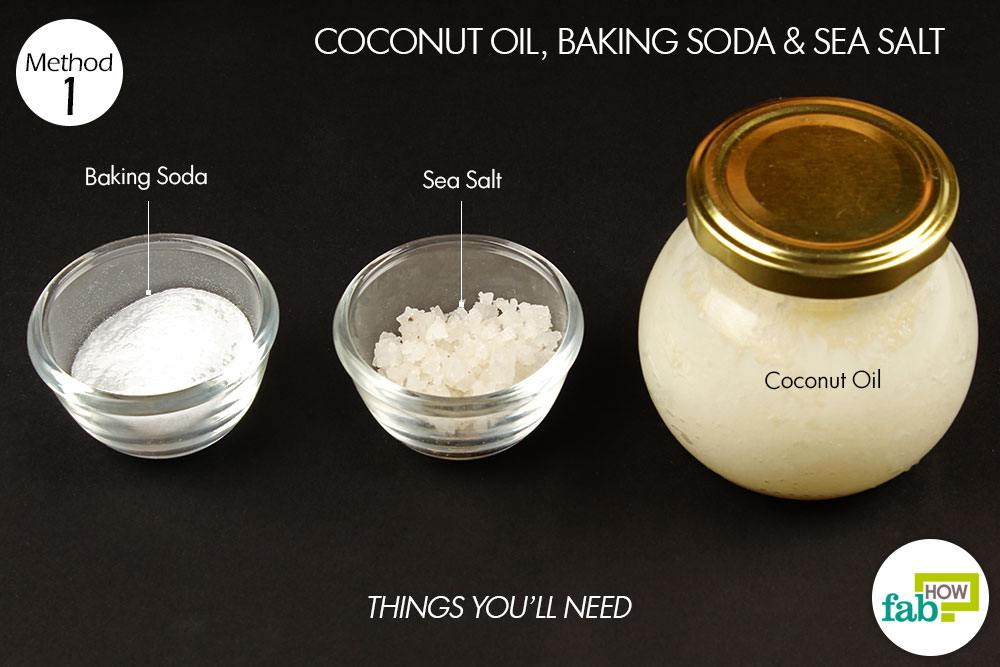 Coconut oil – 3 tablespoons; Baking soda ...