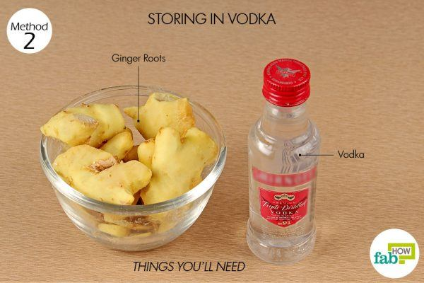 things you need storing ginger in vodka