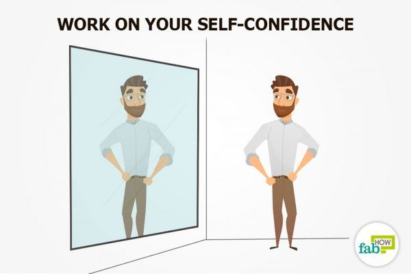 work on your self-confidence
