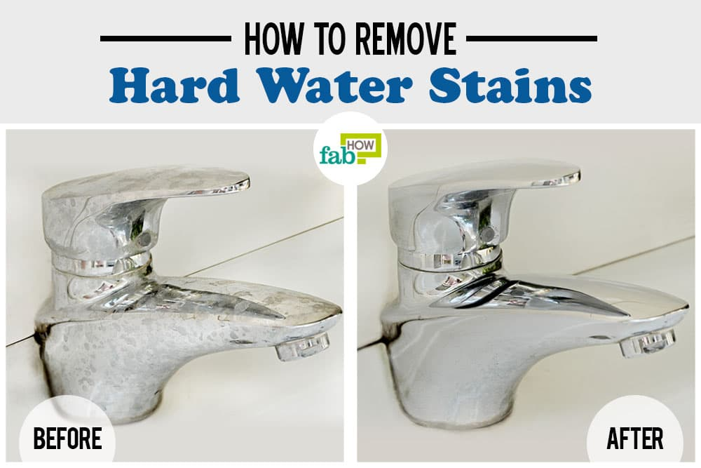 How to Remove Hard Water Stains | Fab How
