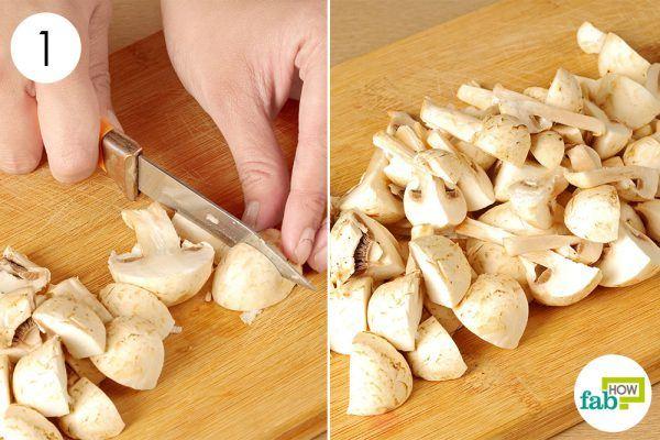 cut mushrooms in 4 pieces
