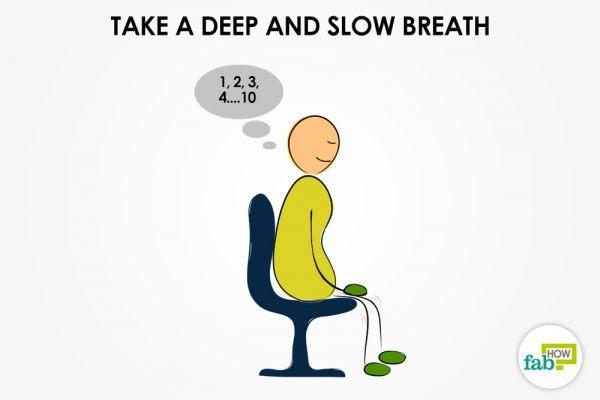 take deep breaths to calm down