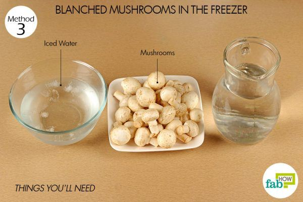things you'll need to blanch and store mushrooms in freezer