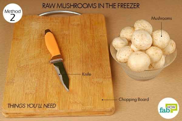 things you'll need to store mushrooms in freezer