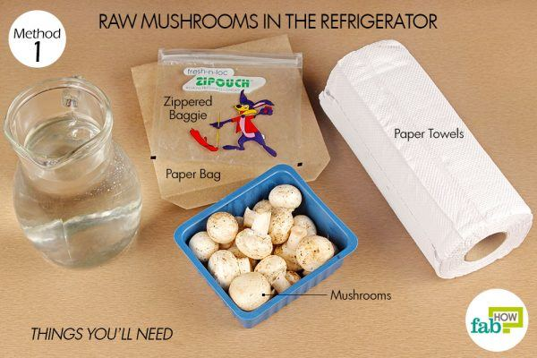 things you'll need to store raw mushroom in refrigerator