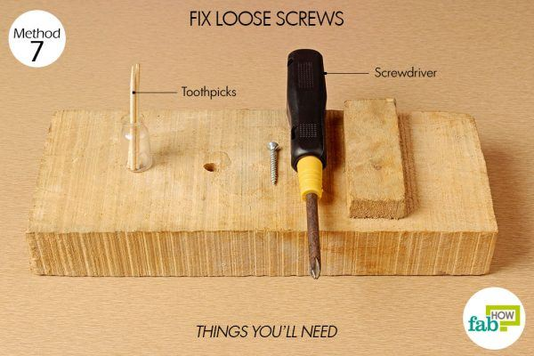things you'll need to fix loose screws with toothpicks