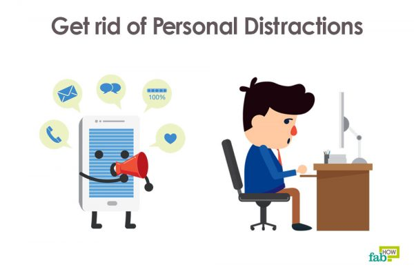 avoid personal distractions