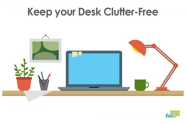 clean your desk