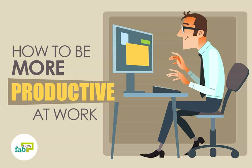 how to be the most productive person in your office