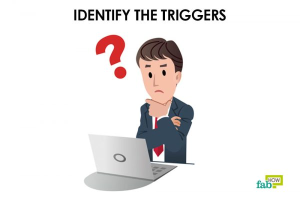 identify the triggers