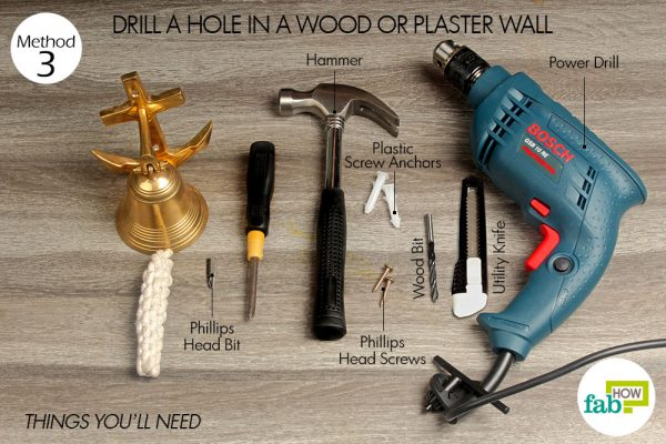 things you'll need to drill a hole through wooden wall