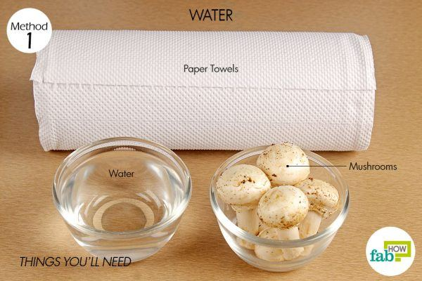 things you'll need to clean mushrooms with water