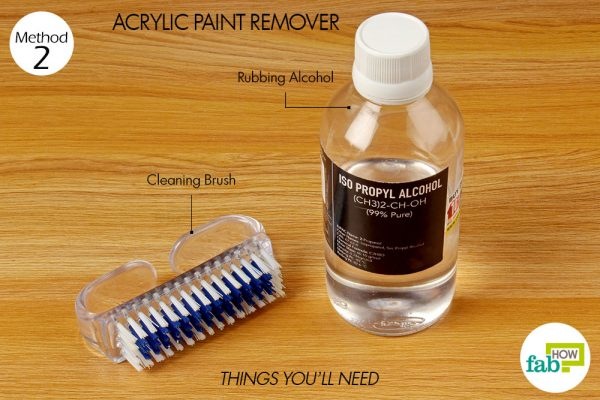 things you'll need to use rubbing alcohol to remove acrylic paint