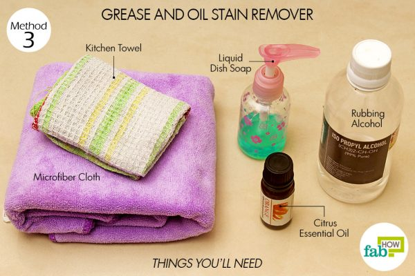 things you'll need to use rubbing alcohol as grease and oil stain remover