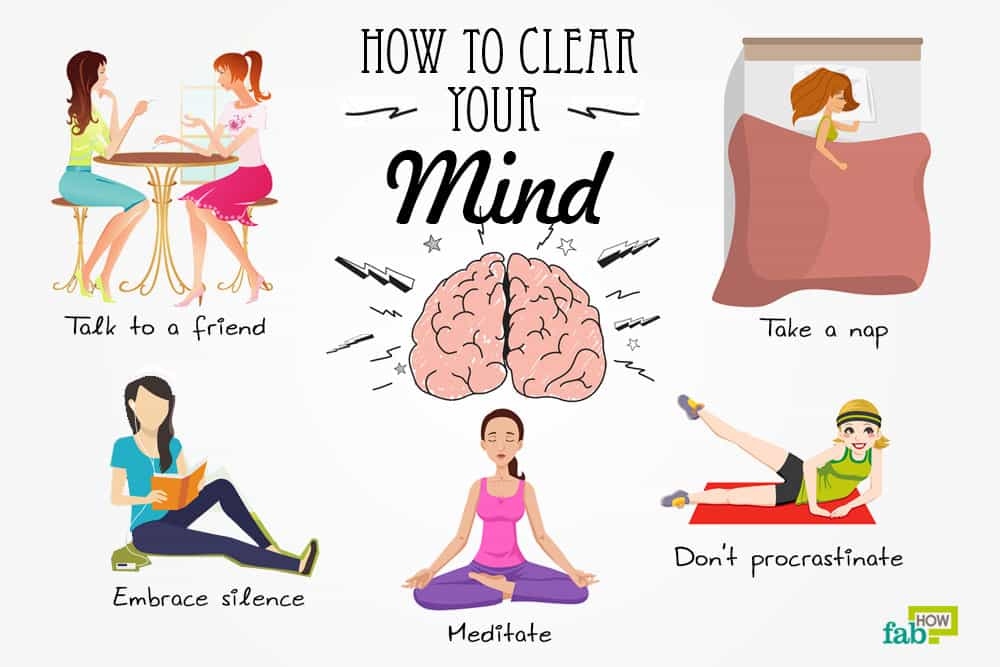 How to Clear Your Mind: 15+ Helpful Tips | Fab How