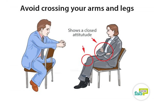 avoid crossing your arms and legs