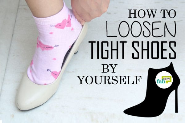how to loosen tight shoes