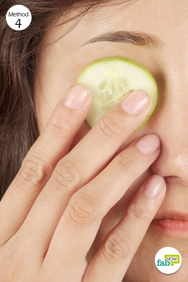 place cucumber slices on the eyes