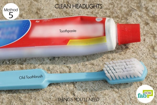 things you'll need to use toothpaste to clean headlights