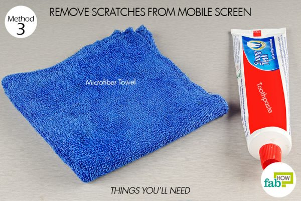 things you'll need to use toothpaste to remove scratches from mobile screen