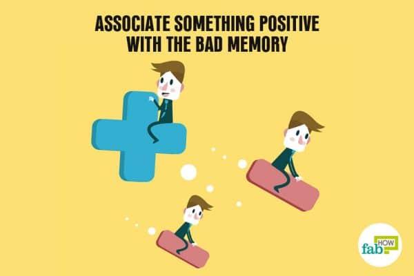 associate good memories with bad memories