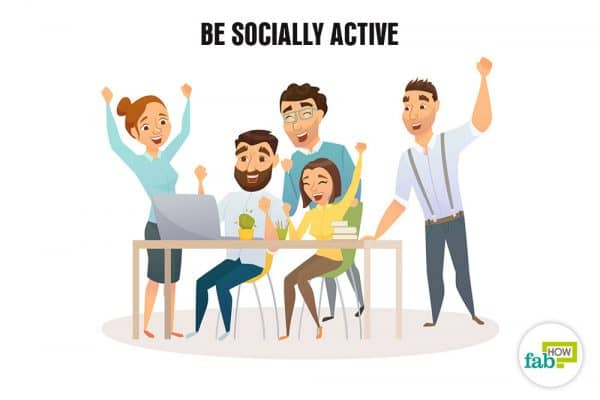 be socially active